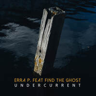 Erra P. Feat. Find The Ghost - Undercurrent